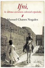 Ifni, la última aventura colonial española  by  Manuel Chaves Nogales
