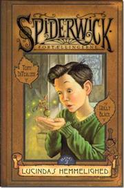 Lucindas hemmelighed (Spiderwick fortællingerne, #3) Holly Black
