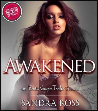 Awakened: An Erotic Vampire Thriller Special  by  Sandra Ross