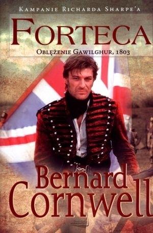 Forteca. Oblężenie Gawilghur, 1803 (Kampanie Richarda Sharpea, #3)  by  Bernard Cornwell