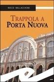 Trappola a Porta Nuova  by  Rocco Ballacchino