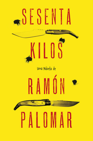 Sesenta Kilos  by  Ramón Palomar