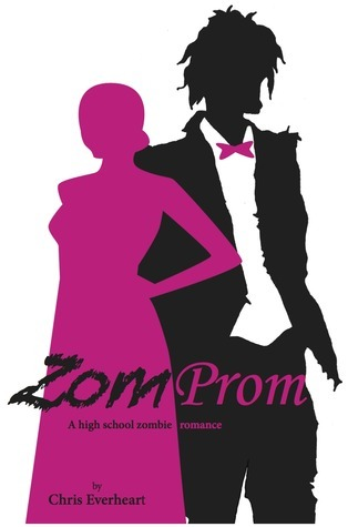 ZomProm: a high school zombie romance  by  Chris Everheart