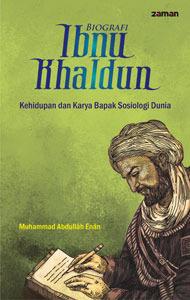 Biografi Ibnu Khaldun: Kehidupan dan Karya Bapak Sosiologi Dunia Mohammad Abdullah Enan