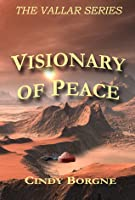 Visionary of Peace (The Vallar Series 2)  by  Cindy Borgne