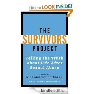 The Survivors Project: Telling the Truth About Life After Sexual Abuse Nina Hoffmann