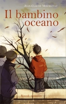 Il bambino oceano  by  Jean-Claude Mourlevat