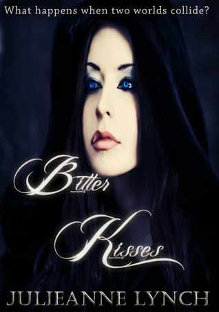 Bitter Kisses (The Shadow Series) Julieanne Lynch