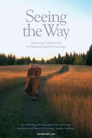 Seeing the Way: Discerning Timeless Truth in Traditional Buddhist Teachings  by  Ajahn Sumedho
