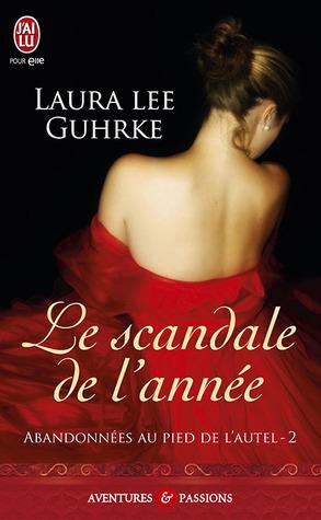 Le scandale de lannée (Abandonnées au pied de lautel, #2)  by  Laura Lee Guhrke