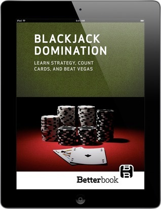 Blackjack Domination: Learn Strategy, Count Cards, and Beat Vegas Charlie Ruehr
