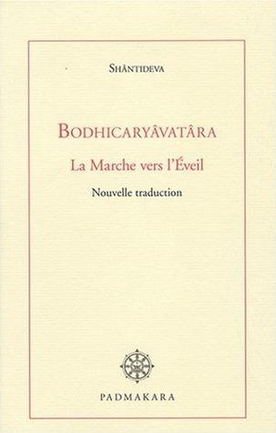 Bodhicaryâvatâra : La Marche vers lEveil Śāntideva