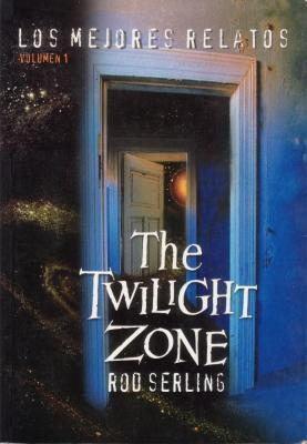 The Twilight Zone. Los mejores relatos. (Volumen #1)  by  Rod Serling