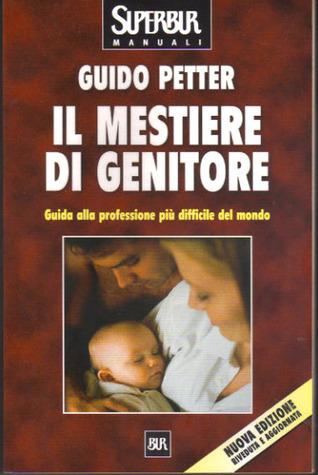Il mestiere di genitore  by  Guido Petter