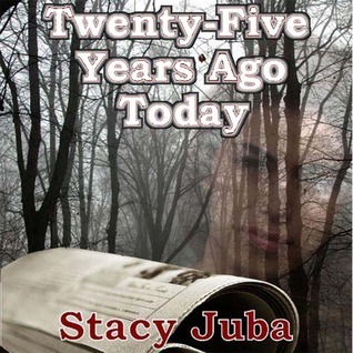 Twenty-Five Years Ago Today Stacy Juba