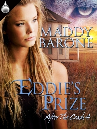 Eddies Prize (After the Crash, #4)  by  Maddy Barone