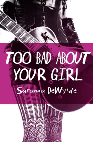 Too Bad About Your Girl Saranna DeWylde