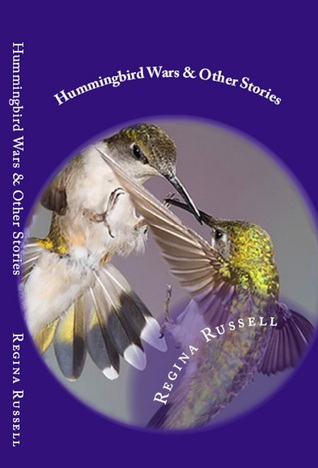 Hummingbird Wars and Other Stories Regina Russell