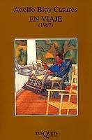 En viaje (1967) Adolfo Bioy Casares