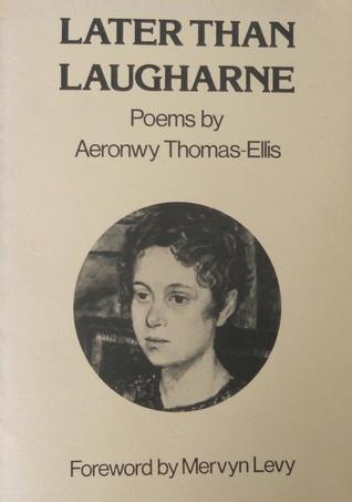 Later than Laugharne  by  Aeronwy Thomas-Ellis