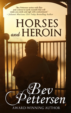 Horses and Heroin  by  Bev Pettersen