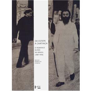 Da Estepe À Caatinga: O Romance Russo No Brasil (1887-1936) Bruno Barretto Gomide