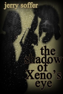 The Shadow of Xenos Eye  by  Jerry Soffer