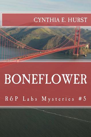 Boneflower (R&P Labs Mysteries #5)  by  Cynthia E. Hurst