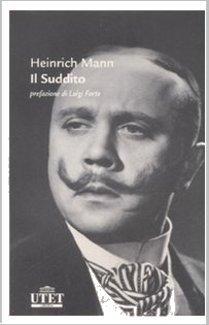 Il Suddito  by  Heinrich Mann