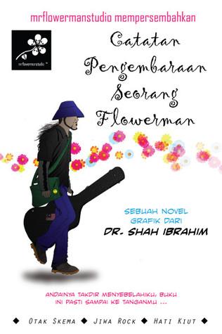 Catatan Pengembaraan Seorang Flowerman Shah Ibrahim