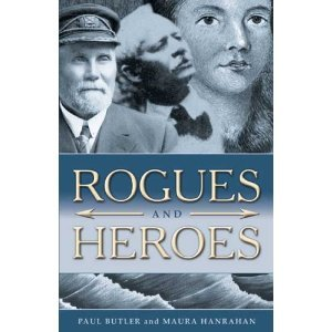 Rogues & Heroes of the Island of Newfoundland Paul  Butler