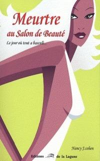 Meurtre Au Salon De Beauté (Bad Hair Day Mystery, #8)  by  Nancy J. Cohen