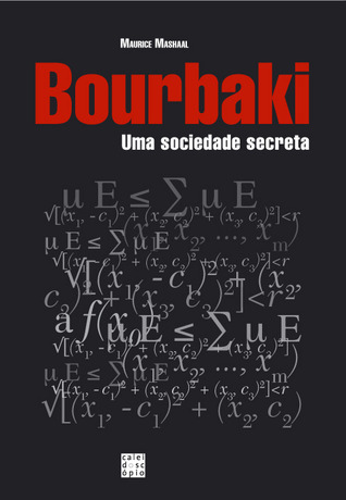 Bourbaki: Uma Sociedade Secreta Maurice Mashaal