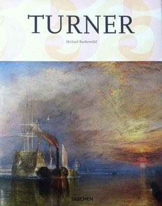 J.M.W. Turner, 1775-1851: Die Welt des Lichtes und der Farbe Michael Bockemühl
