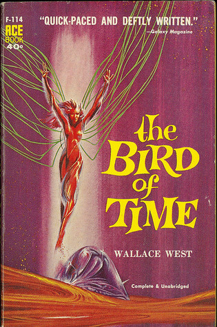 The Bird of Time  by  Wallace West