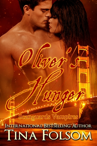 Olivers Hunger (Scanguards Vampires, #7)  by  Tina Folsom