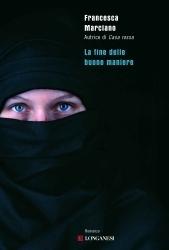 La fine delle buone maniere  by  Francesca Marciano