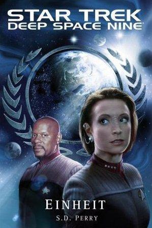 Einheit (Star Trek: Deep Space Nine, #8.10) S.D. Perry