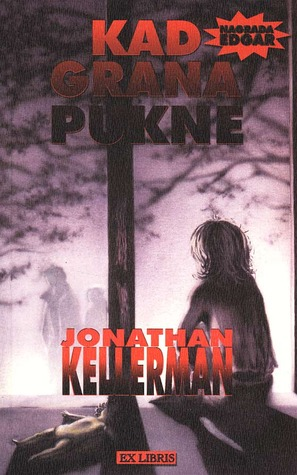 Kad grana pukne (Alex Delaware #1)  by  Jonathan Kellerman