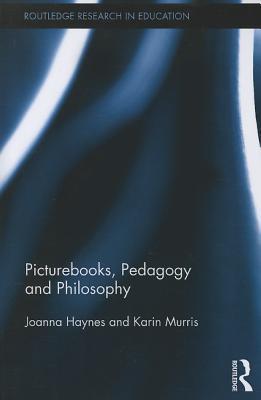 Picturebooks, Pedagogy and Philosophy Joanna Haynes