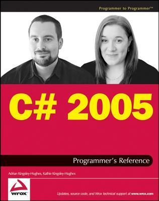 C# 2005 Programmers Reference Adrian W. Kingsley-Hughes