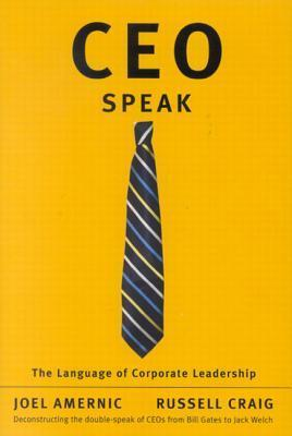 CEO-Speak: The Language of Corporate Leadership Joel Amernic