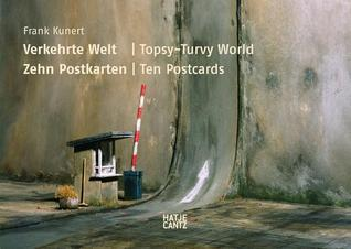 Verkehert Welt/Topsy-Turvy World Thilo Von Debschitz