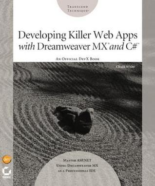 Developing Killer Web Apps with Dreamweaver MX and C#  by  Chuck White