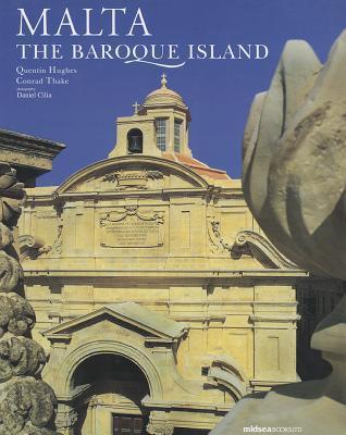 Malta: The Baroque Island Quentin Hughes