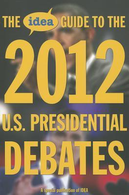The IDEA Guide to the 2012 U.S. Presidential Debates Idea