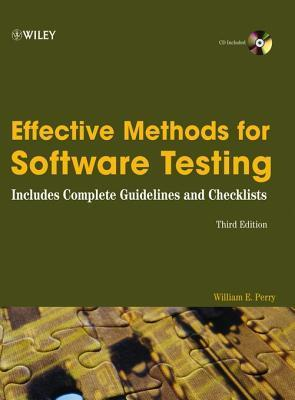 Effective Methods for Software Testing: Includes Complete Guidelines, Checklists, and Templates William E. Perry