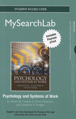 Psychology and Systems at Work -- Mysearchlab with Pearson Etext -- Standalone Access Card  by  Robert B. Lawson