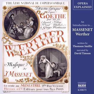 Werther: An Introduction to Massenets Opera  by  Thomson Smillie
