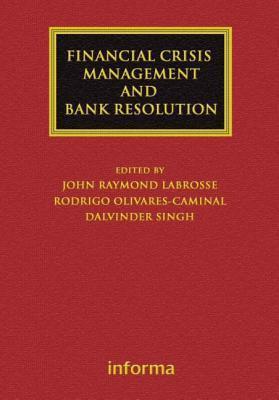 Financial Crisis Management and Bank Resolution John Raymond LaBrosse